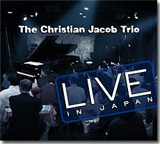 Click to buy Live in Japan by The Christian Jacob Trio